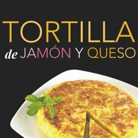 Tortilla de jamon y queso